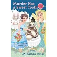 Murder Has a Sweet Tooth by Bliss, Miranda, 9780425231609
