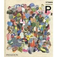 Vitamin P2 by Phaidon Press; Schwabsky, Barry, 9780714861609