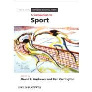 A Companion to Sport by Andrews, David L.; Carrington, Ben, 9781405191609