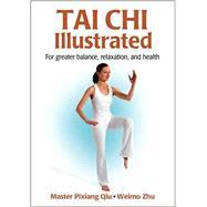 Tai Chi Illustrated by Qiu, Pixiang; Zhu, Weimo, 9781450401609