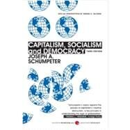 Capitalism, Socialism, and Democracy by Schumpeter, Joseph Alois, 9780061561610