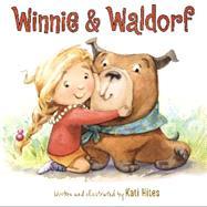 Winnie & Waldorf by Hites, Kati, 9780062311610