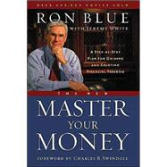 The New Master Your Money A Step-by-Step Plan for Gaining and Enjoying Financial Freedom by Blue, Ron; Blue, Michael, 9780802481610
