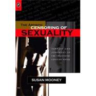 The Artistic Censoring of Sexuality: Fantasy and Judgment in the Twentieth-Century Novel by Mooney, Susan, 9780814291610