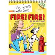 Fire! Fire!: A Branches Book (Hilde Cracks the Case #3) by Lysiak, Hilde; Lysiak, Matthew; Lew-Vriethoff, Joanne, 9781338141610
