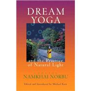 Dream Yoga and the Practice of Natural Light