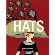 Hats by Hughes, Clair; Vincent, Susan J., 9780857851611