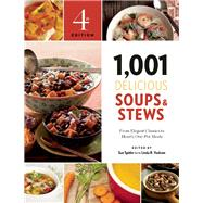 1,001 Delicious Soups and Stews From Elegant Classics to Hearty One-Pot Meals by Spitler, Sue; Yoakam, Linda R., 9781572841611
