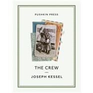 The Crew by Kessel, Joseph; Naffis-sahely, Andre, 9781782271611