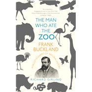 The Man Who Ate the Zoo by Girling, Richard, 9781784701611