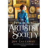 The Fifth Avenue Artists Society by Callaway, Joy, 9780062391612