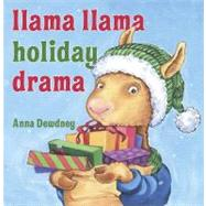 Llama Llama Holiday Drama by Dewdney, Anna, 9780670011612