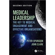 Medical Leadership: From the Dark Side to Centre Stage, Second Edition by Spurgeon; Peter, 9781785231612