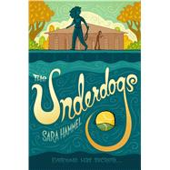 The Underdogs by Hammel, Sara, 9780374301613