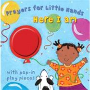 Here I Am; Prayers for Little Hands by Unknown, 9780745961613