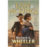 Easy Pickings by Wheeler, Richard S., 9780765381613