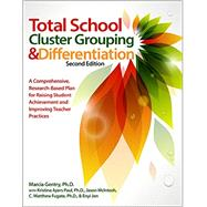 Total School Cluster Grouping & Differentiation by Gentry, Marcia; Paul, Kristina Ayers (CON); McIntosh, Jason (CON); Fugate, C. Matthew (CON); Jen, Enyi (CON), 9781618211613