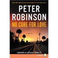 No Cure for Love by Robinson, Peter, 9780062441614