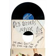 Old Records Never Die by Spitznagel, Eric; Tweedy, Jeff, 9780142181614
