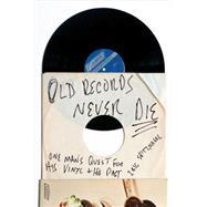Old Records Never Die by Spitznagel, Eric; Tweedy, Jeff, 9780142181614