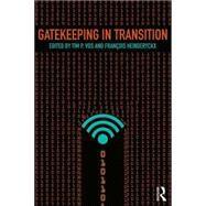 Gatekeeping in Transition by Vos; Tim P., 9780415731614