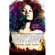 Shadowshaper by Older, Daniel José, 9780545591614