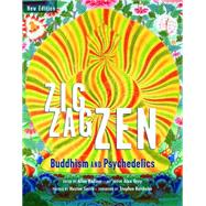 Zig Zag Zen: Buddhism and Psychedelics by Badiner, Allan; Grey, Alex; Batchelor, Stephen, 9780907791614