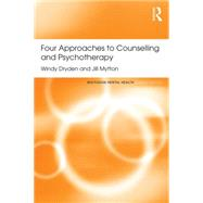 Four Approaches to Counselling and Psychotherapy by Dryden; Windy, 9781138121614
