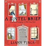 A Bintel Brief: Love and Longing in Old New York by Finck, Liana, 9780062291615