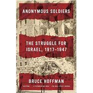 Anonymous Soldiers by Hoffman, Bruce, 9780307741615
