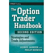 The Option Trader Handbook Strategies and Trade Adjustments by Jabbour, George; Budwick, Philip H., 9780470481615