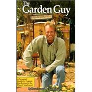 The Garden Guy: Seasonal Guide to Organic Gardening in the Desert Southwest by Owens, David, 9780970501615