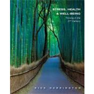 Stress, Health and Well-Being Thriving in the 21st Century by Harrington, Rick, 9781111831615