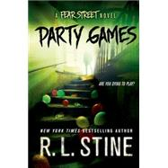 Party Games A Fear Street Novel by Stine, R. L., 9781250051615