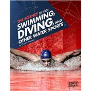 The Science Behind Swimming, Diving, and Other Water Sports by Lanser, Amanda, 9781491481615