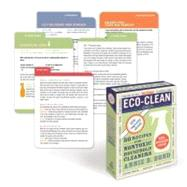 Eco-Clean Deck : 50 Recipes for Non-Toxic Household Cleaners by Bond, Annie B., 9780307591616