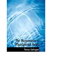 The Maintenance of Macadamised Roads by Codrington, Thomas, 9780554931616