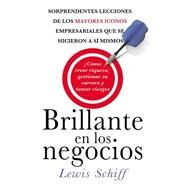 Brillante en los negocios by Schiff, Lewis, 9780829701616