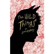 The Wild Things by Eggers, Dave, 9781934781616
