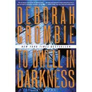 To Dwell in Darkness by Crombie, Deborah, 9780062271617