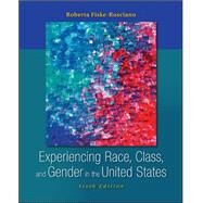 Experiencing Race, Class, and Gender in the United States by Fiske-Rusciano, Roberta, 9780078111617