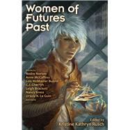 Women of Futures Past by Rusch, Kristine Kathryn, 9781476781617