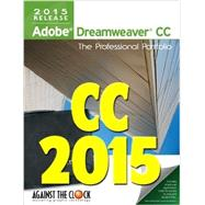 Adobe Dreamweaver CC 2015: The Professional Portfolio Series 2015 by Against the Clock Inc, 9781936201617