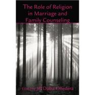 The Role of Religion in Marriage and Family Counseling by Onedera,Jill Duba, 9781138871618
