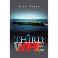 The Third Wire by Britt, John, 9781491761618