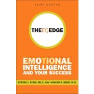 The EQ Edge Emotional Intelligence and Your Success by Stein, Steven J.; Book, Howard E., 9780470681619