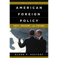 American Foreign Policy by Hastedt, Glenn P., 9781442241619