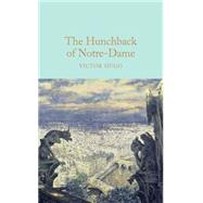 The Hunchback of Notre-Dame by Grant, John; Hugo, Victor, 9781909621619