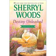 Destiny Unleashed by Woods, Sherryl, 9780778321620