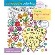 Zendoodle Coloring: Loving Expressions Heartfelt Words to Color and Display by Demanche, Bonnie Lynn, 9781250141620